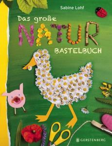 Das große Natur-Bastelbuch, Sabine Lohf, www.gerstenberg-verlag.de