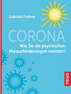 Ratgeber Corona - Wie Sie die psychischen Herausforderungen meistern